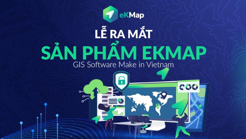 Lễ ra mắt sản phẩm eKMap – GIS Software Make in Vietnam